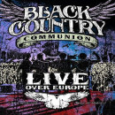 Black Country Communion: Live Over Europe // Mascot Records