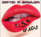 David A Saylor: Kiss Of Judas // (AOR BOULEVARD RECORDS)