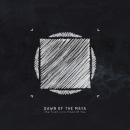 Dawn Of The Maya: The Truth Is In Front Of You - Deluxe Edition // Autoproducido