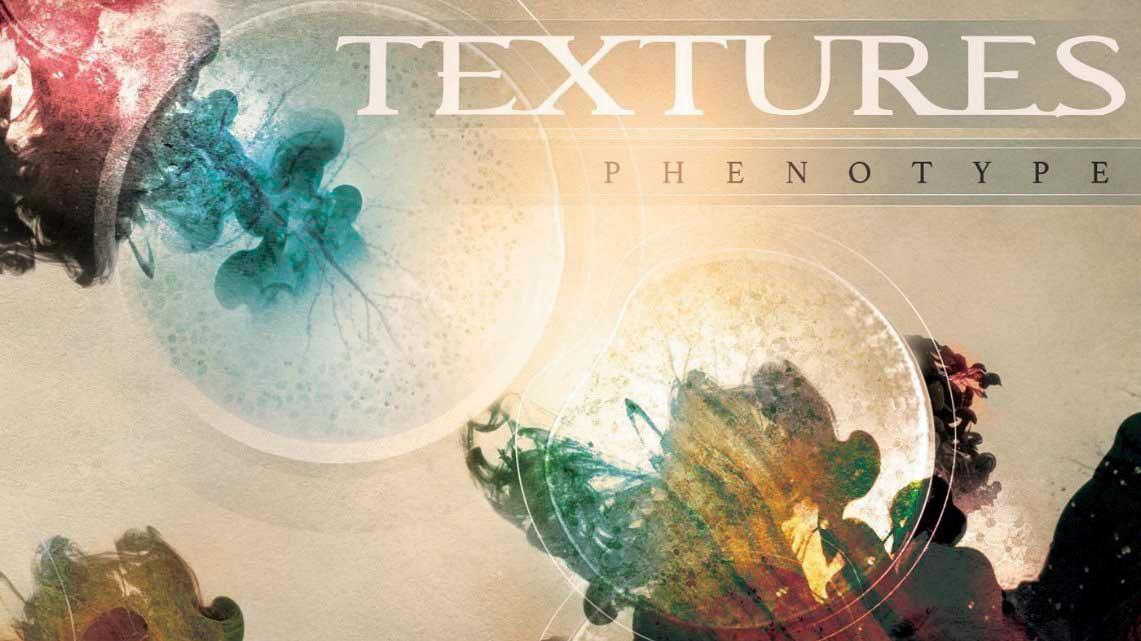 Textures: Phenotype // Nuclear Blast