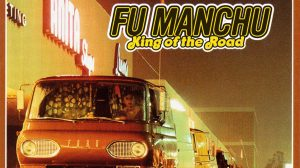 Fu Manchu: King of the Road // Mammoth Records