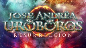 Jose Andrëa Uróboros: Resurreción // Rock Estatal Records