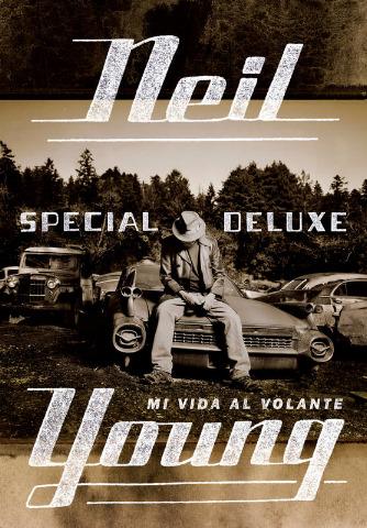 Special Deluxe: Mi Vida al Volante - Neil Young // Malpaso Ediciones