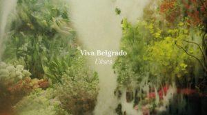 Viva Belgrado: Ulises // Aloud Music