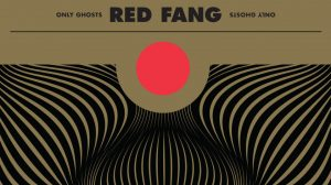 Red Fang: Only Ghosts // Relapse Records