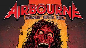 Airbourne: Breakin' Outta Hell // Spinefarm Records