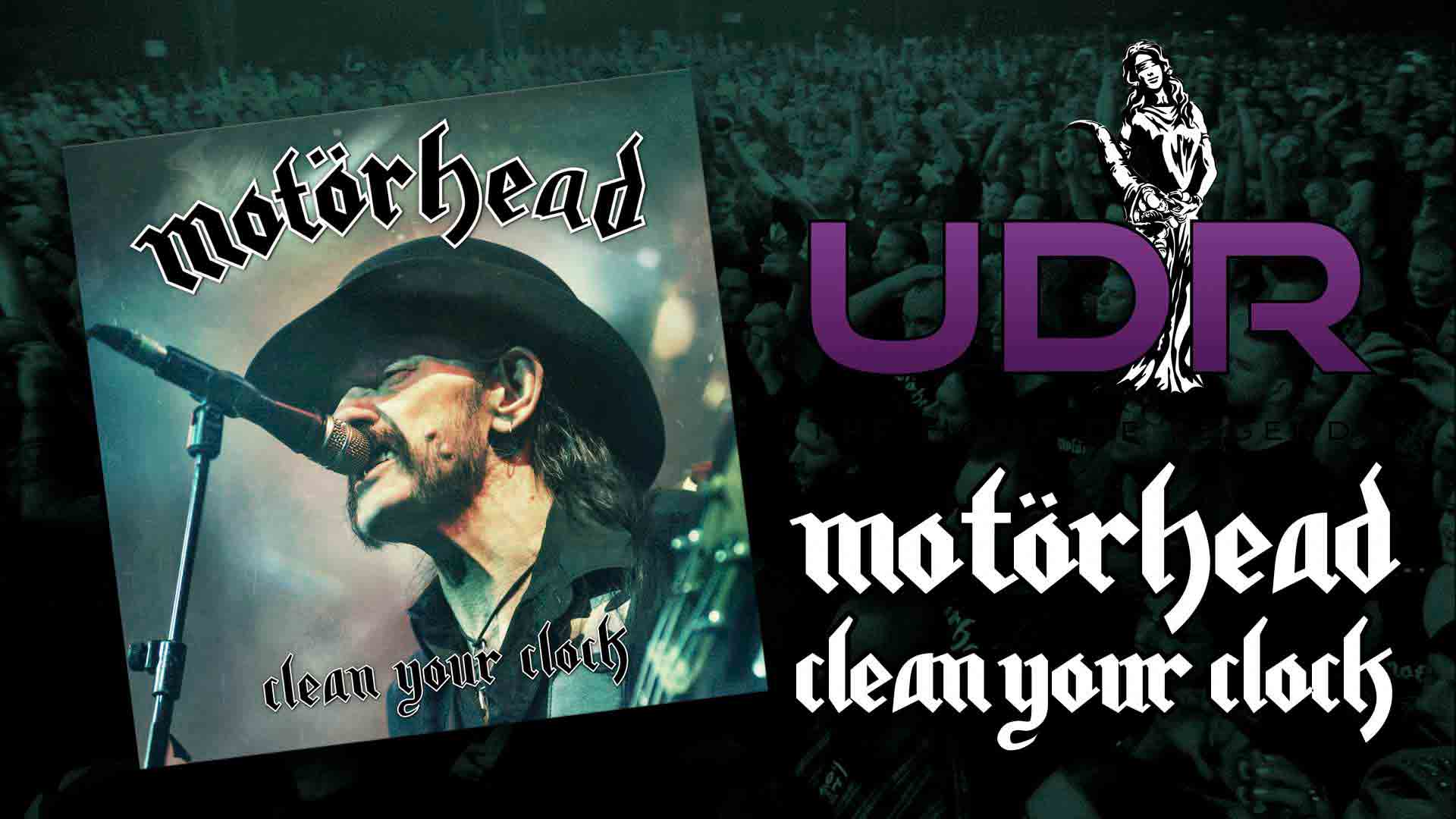 Motörhead: Clean Your Clock // UDR Music