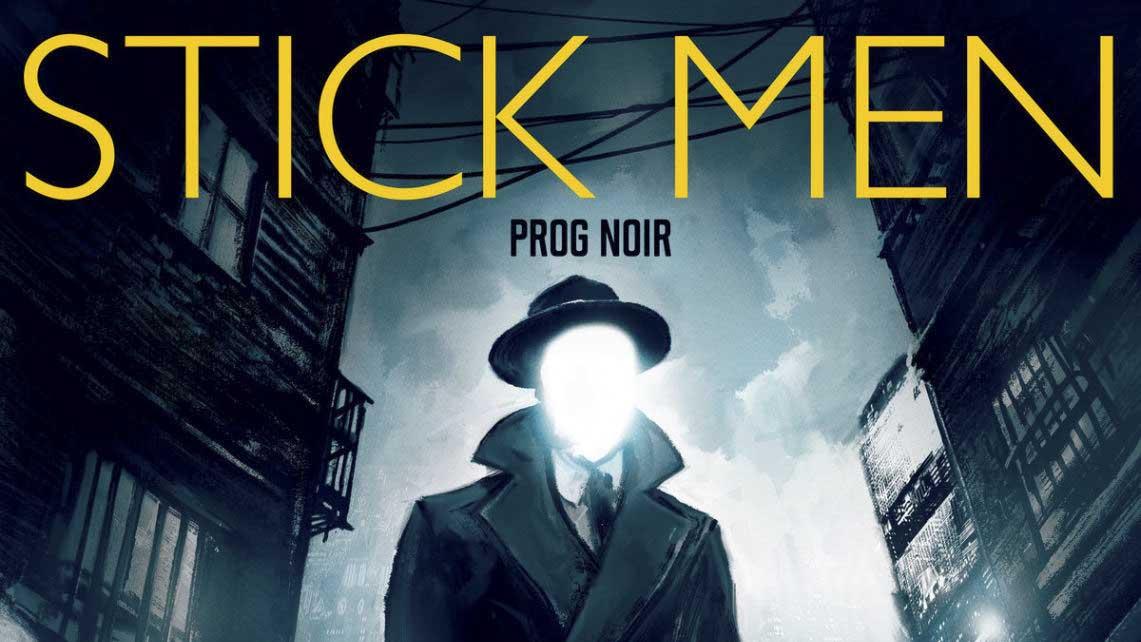 Stick men: Prog noir // Moonjune Records