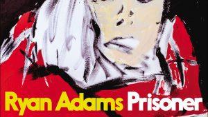 Ryan Adams: Prisoner // Pax-Am Records