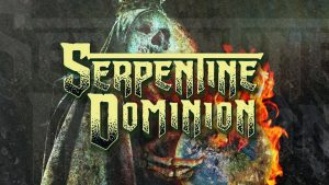 Serpentine Dominion: Serpertine Dominion // Metal Blade Records