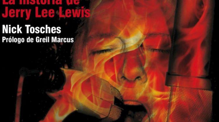Fuego Eterno, La historia de Jerry Lee Lewis - Nick Tosches // Editorial Contra