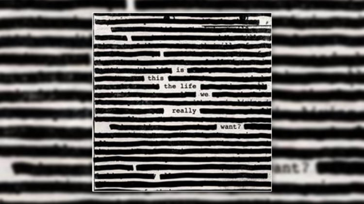Roger Waters: Is this the life we really want?//Columbia Records