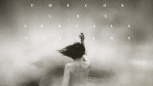 Foscor: Les Irreals Visions // Season Of Mist