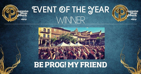 Be Prog: My Friend Festival Mejor Evento 2017 En Los Progressive Music Awards