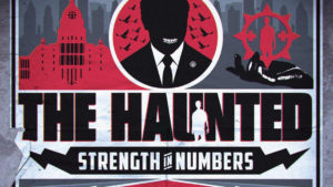 The Haunted: Strength In Numbers // Century Media Records