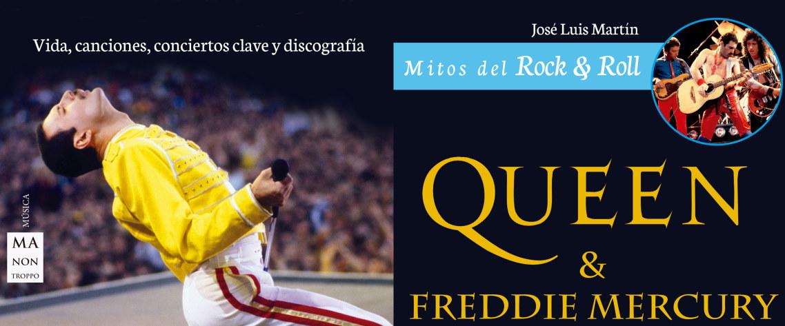 Queen & Freddie Mercury (Mitos del Rock & Roll) – José Luis Martín // Ma non Troppo (Redbook Ediciones)