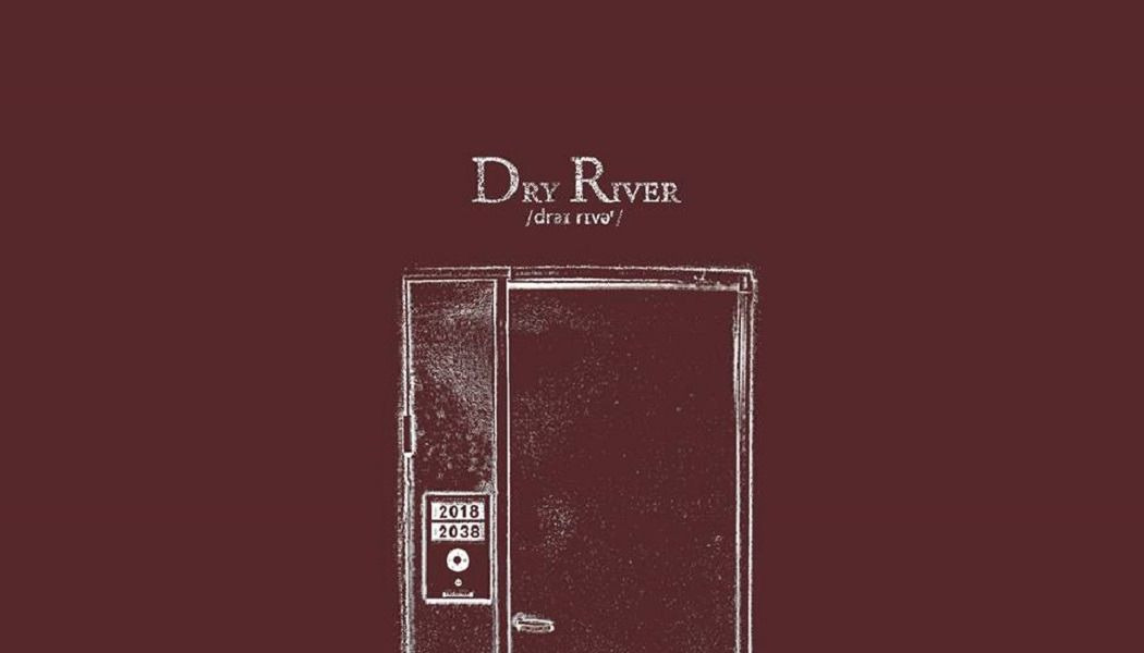 Dry River: 2038 // Rock Estatal Records