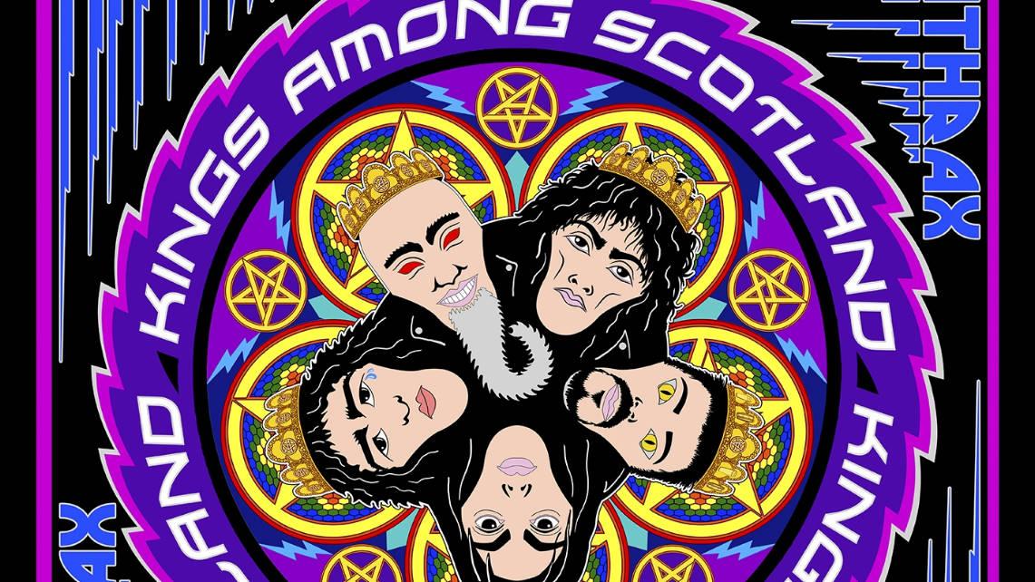 Anthrax: Kings Among Scotland // Nuclear Blast
