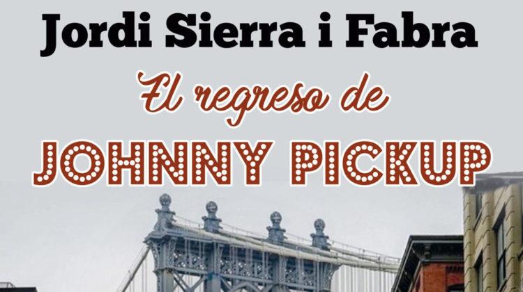 Jordi Sierra i Fabra: El regreso de Johnny Pickup // Ma non troppo (RedBook Ediciones)