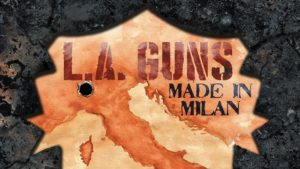 L.A. Guns : Made in Milan // Frontiers Music