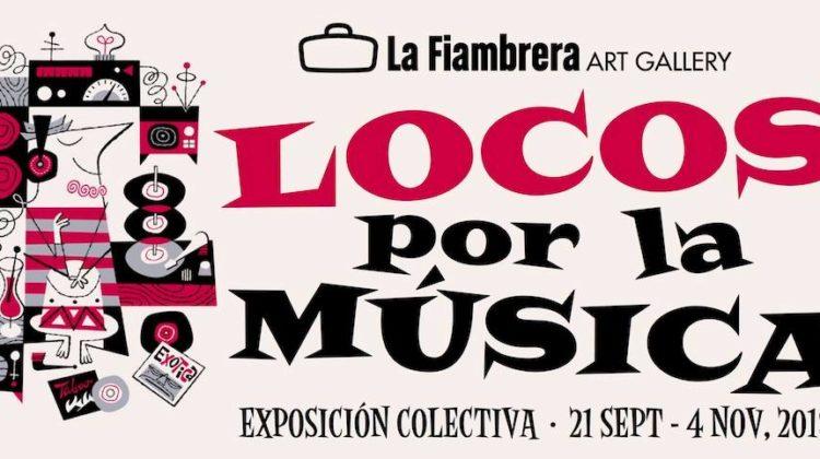 """Exposición colectiva """"Locos por la música"""" en La Fiambrera Art Gallery"""