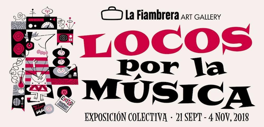 Exposición colectiva «Locos por la música» en La Fiambrera Art Gallery