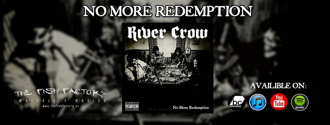 River Crow: No More Redemption // The Fish Factory