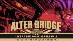 Alter Bridge: Live At The Royal Albert Hall // Napalm Records