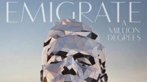 Emigrate: A million Degrees // Vertigo Berlin