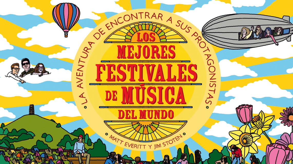 Matt Everitt & Jim Stoten: Los mejores festivales de música del mundo // Editorial Blume