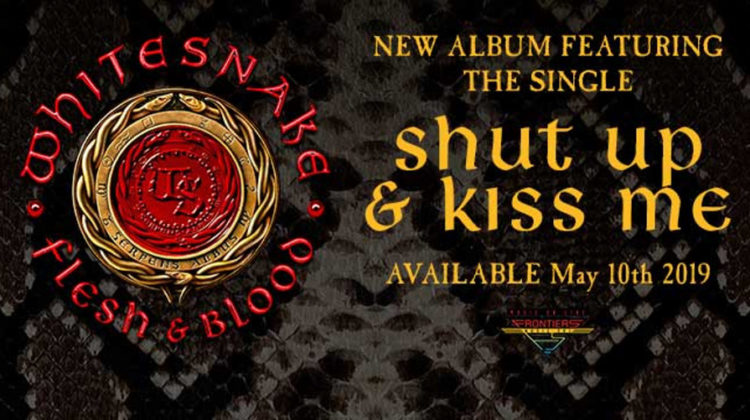 Whitesnake: Shut up & kiss me – Flesh & Blood