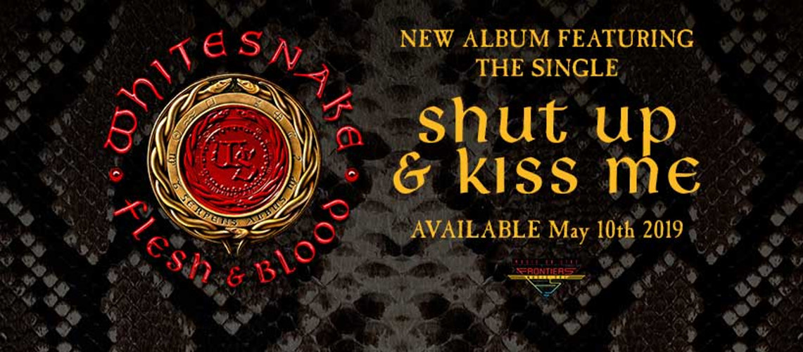 Whitesnake: Shut up & kiss me – Flesh & Blood