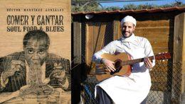 "Entrevista a Héctor Martínez sobre ""Comer y Cantar - Soul Food & Blues"""