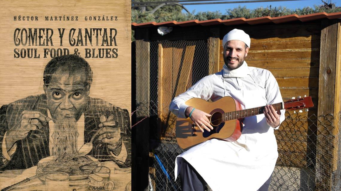 Entrevista a Héctor Martínez sobre «Comer y Cantar – Soul Food & Blues»