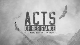 "Primeros detalles del documetal ""Acts of Resistance: Heavy Metal Music in Latin America"""