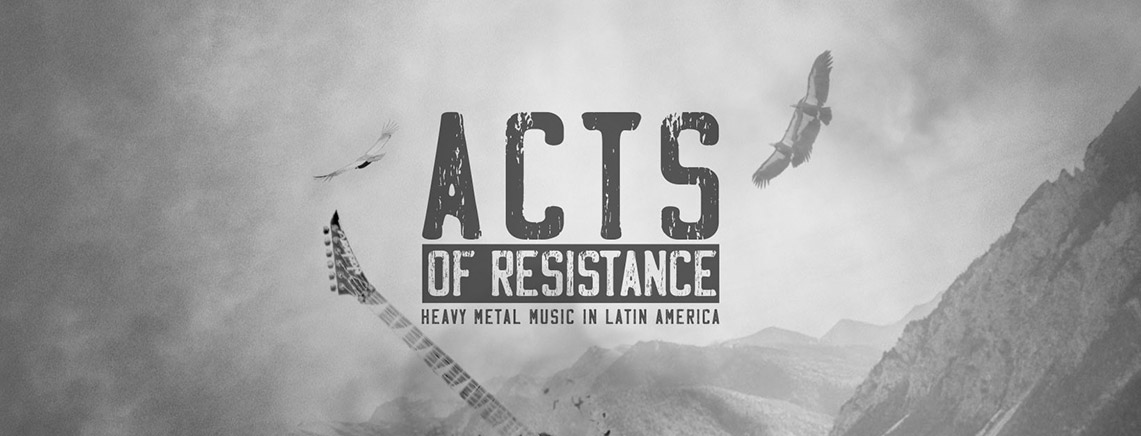 Primeros detalles del documetal «Acts of Resistance: Heavy Metal Music in Latin America»