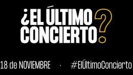 #elúltimoconcierto, manifiesto de las salas de conciertos españolas respecto a la situación actual