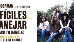 Difíciles de manejar: Vida y muerte de The Black Crowes - Steve Gorman & Steven Hyden // Neo Sounds