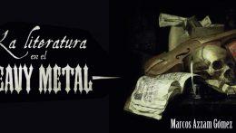 La Literatura en el Heavy Metal, por Marcos Azzam