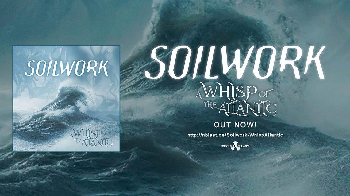 Soilwork: A Whisp Of The Atlantic // Nuclear Blast
