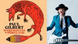 """""""Werewolves of Portland"""", el nuevo disco de Paul Gilbert"""