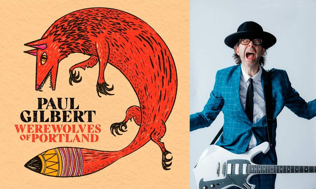 «Werewolves of Portland», el nuevo disco de Paul Gilbert