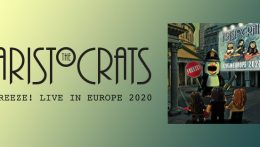The Aristocrats: Freeze! Live in Europe 2020 // BOING! Music LLC