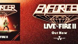 Enforcer: Live By Fire II// Nuclear Blast