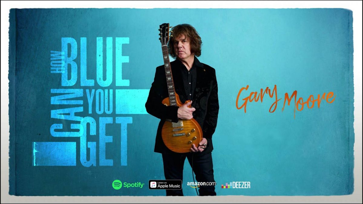 Gary Moore: How Blue Can You Get // Mascot Records – Provogue