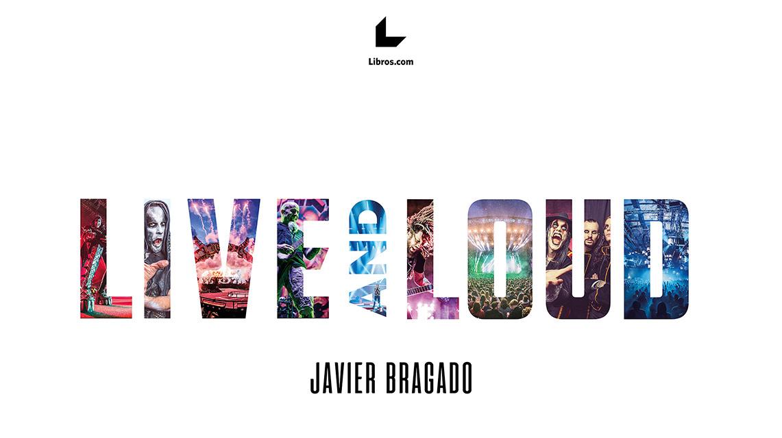 Detalles de «Live and Loud», el libro de Javier Bragado