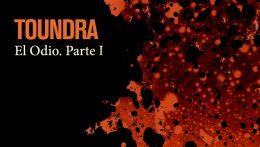 """""""El Odio. Part I"""", nuevo single y vídeo de Toundra"""